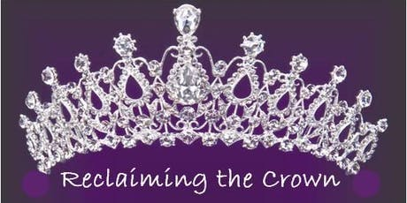 Reclaiming the Crown - Women's Empowerment Luncheon tickets