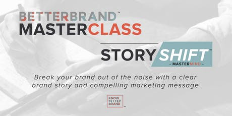 The Better Brand Masterclass & StoryShift Mastermind - July 25th at Kiln Lehi tickets