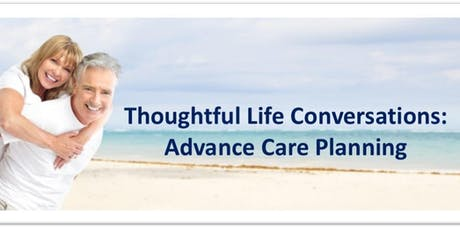 Thoughtful Life Conversations: Advance Care Planning tickets