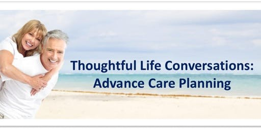 Thoughtful Life Conversations: Advance Care Planning
