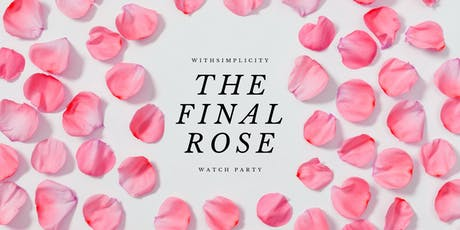 withSimplicity The Final Rose - LIVE Watch Party tickets