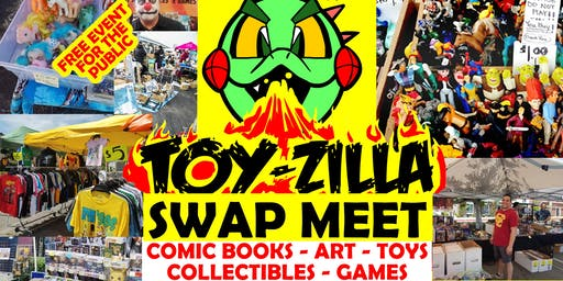 FREE EVENT - TOY-ZILLA SWAP MEET #3 Collectibles - Toys - Games - Comics - Art