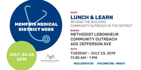 Beyond the Building: Community Outreach in the Medical District - Lunch & Learn tickets