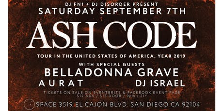 Ash Code, Belladonna Grave, Aurat, at SPACE in San Diego 9-7-2019 tickets