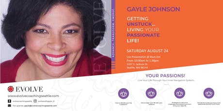 Getting Unstuck...Living Your Passionate Life! tickets