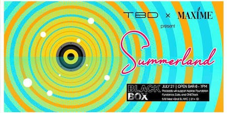 Summerland by TBD & Maxime tickets