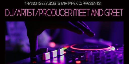 DJ/Artist Producer Meet and Greet