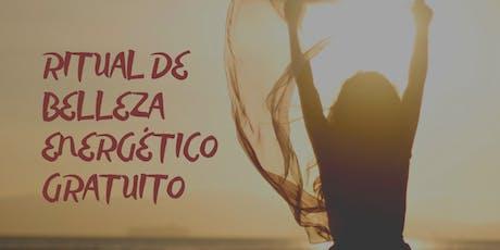 RITUAL DE BELLEZA ENERGÉTICO  GRATUITO entradas