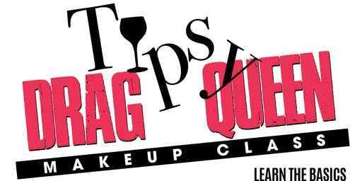 TIPSY DRAG QUEEN: Entertaining Makeup Class for all Levels