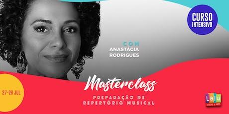 Masterclass: Preparação do Repertório Musical com Anastácia Rodrigues ingressos