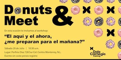"""Donuts & Meet  """"El aquí y el ahora, ¿me preparan para  el mañana?"""" entradas"""