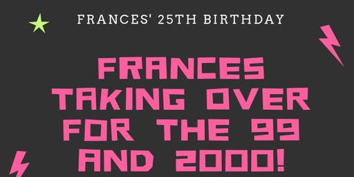 Frances Taking Over For the 99 and 2000