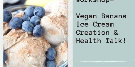 Kids Workshop - Health Talk & Vegan Ice Cream  tickets
