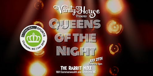 The Vanity House Presents Queens of the Night