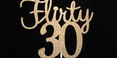 """Flirty 30"" tickets"
