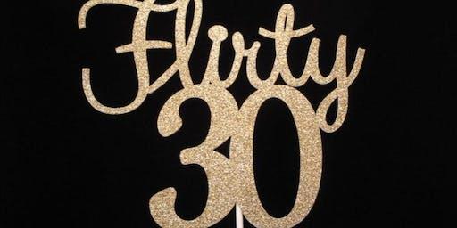 """""""Flirty 30"""""""