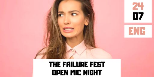 THE FAILURE FEST - OPEN MIC NIGHT