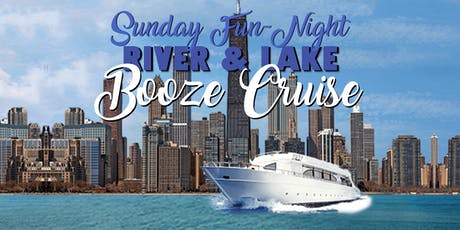 Sunday Fun-Night Booze Cruise on the Chicago River & Lake Michigan tickets