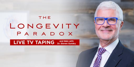 Dr. Steven Gundry - The Longevity Paradox, Live TV taping and Q&A
