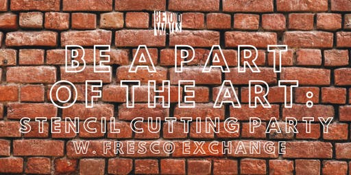 Be a Part of the Art: Stencil Cutting Party