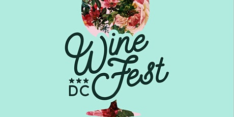 DC Wine Fest! Spring Edition tickets