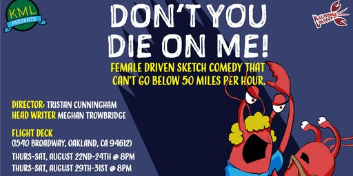 KML Presents: Don't You Die On Me!