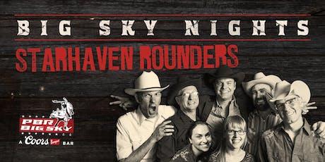 Big Sky Nights: Starhaven Rounders tickets