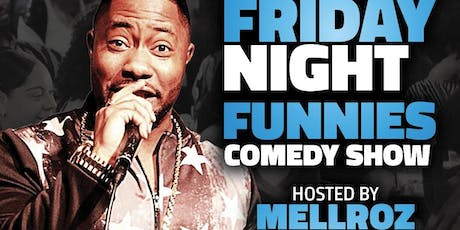 Mellroz at 'Friday Night Funnies' Comedy Show tickets