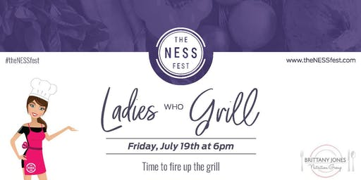 The NESS Fest + Brittany Jones Nutrition Group: Ladies Who Grill