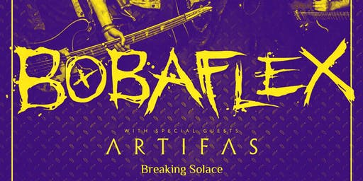 Bobaflex with Artifas & Breaking Solace