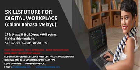 Skills Future for Digital Worplace (Bahasa Melayu) tickets