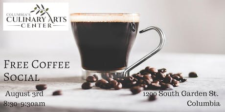 Free Community Coffee Social! Hosted by Columbia's Culinary Arts Center tickets