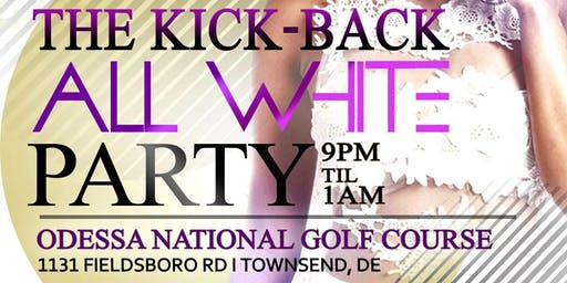 The Psi Iota Chapter Presents: THE KICK-BACK ALL WHITE PARTY