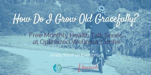 How Do I Grow Old Gracefully?