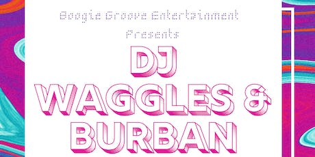 DJ Waggles & Burban w/ JabootyGrooves (90's & Early 2000's Dance Party) tickets