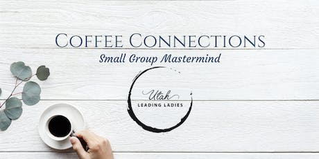 Utah Leading Ladies- Aug 27 COFFEE CONNECTIONS  tickets