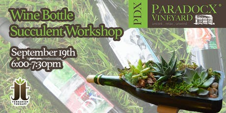 Wine Bottle Succulent Night at Paradocx Winery tickets