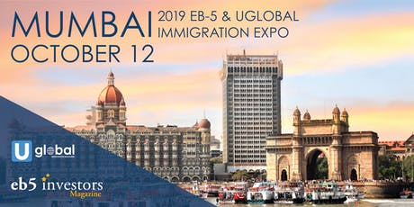 2019 Fall EB-5 & Uglobal Immigration Expo Mumbai tickets