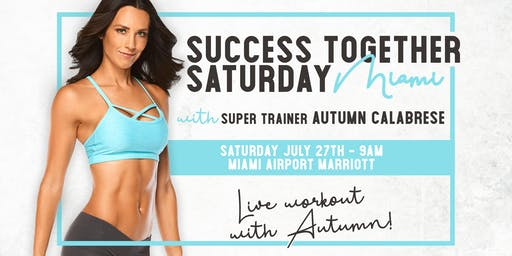 Success Together Saturday Miami with Super Trainer Autumn Calabrese!