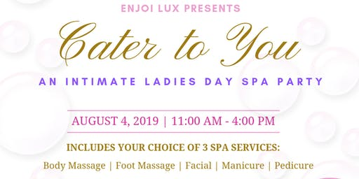 CATER TO YOU: An Intimate Ladies Day Spa Party