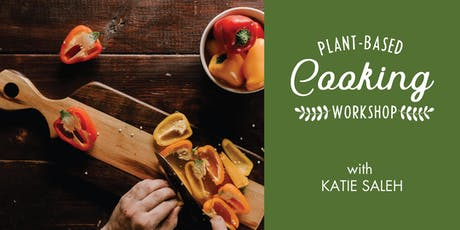 PLANT-BASED Cooking w/ Katie Saleh tickets