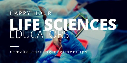 Life Sciences Meetup with Remake Learning