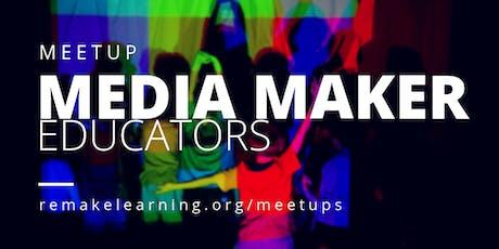 Media Makers/Educators Meetup tickets
