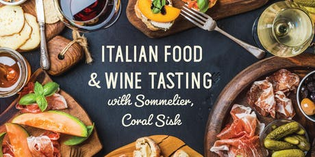 Italian Food & Wine Tasting w/ Sommelier, Coral Sisk tickets