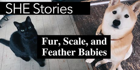 SHE Stories: Fur, Scale, and Feather Babies tickets