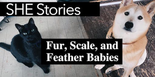 SHE Stories: Fur, Scale, and Feather Babies