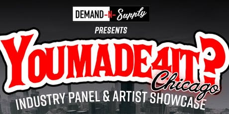#YouMade4ItChicago Industry Panel & Artist Showcase (Lollapalooza Kickoff) tickets