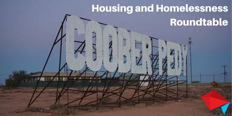 Coober Pedy Housing and Homelessness Roundtable tickets