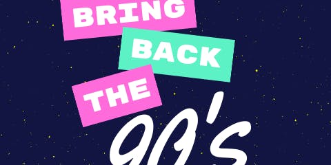Bring Back The 90s • Dance Party