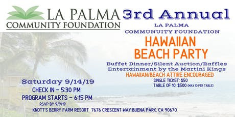La Palma Community Foundation 3rd Annual Hawaiian Beach Party Fundraiser tickets